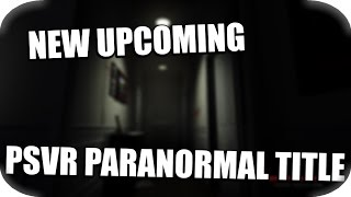PSVR - New Upcoming PSVR Paranormal Horror Title! (Teaser Trailer)