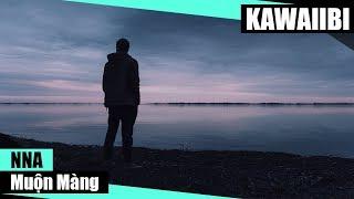 Muộn Màng - NNA [ Video Lyrics ]