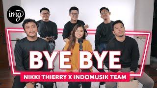 BYE BYE (LIVE PERFORM)   Ft. NIKKI THIERRY