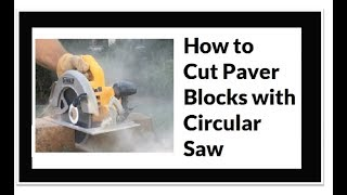 How to Cut a Paver Block with a Circular Saw