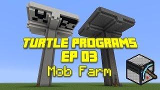 Computercraft - Turtle Programs, Ep 03: Mob Farm