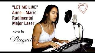 Anne-Marie, Rudimental, Major Laser - LET ME LIVE (cover by Raquelle)
