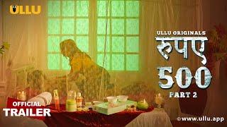 Rupaya 500 (Part 2) I Ullu Originals  I Official Trailer I Releasing On 22nd June