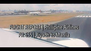 FLIGHT REPORT | Phillipine Airlines PR 655 | Riyadh Manila