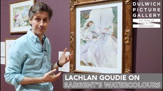 John Singer Sargents Watercolours: An Artists View With Lachlan Goudie