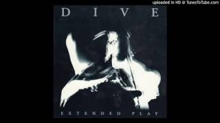 Dive - Sick In Your Mind
