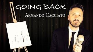 Going Back - Armando Cacciato