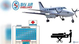 Advanced Medical Machinery in Sky Air Ambulance from Patna
