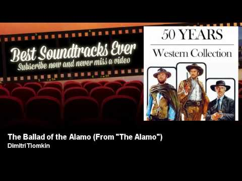 "Dimitri Tiomkin - The Ballad of the Alamo - From ""The Alamo"""
