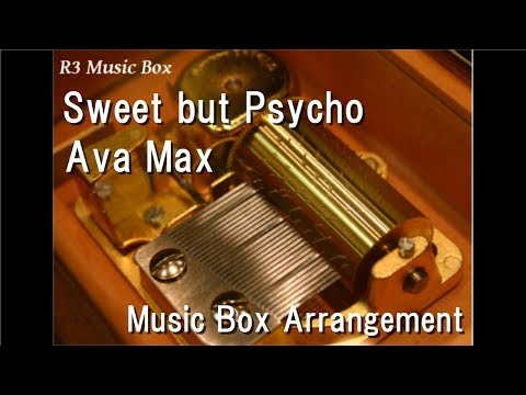 Sweet but Psycho/Ava Max [Music Box]