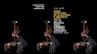 '12 - 14 marzo 2020: il XXIII° festival di cultura e musica jazz al Cinema Teatro di Chiasso' episoode image