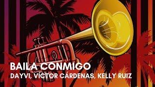 Dayvi, Víctor Cárdenas - Baila Conmigo (feat. Kelly Ruiz) (Letra)