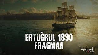 ERTUĞRUL 1890 FRAGMAN