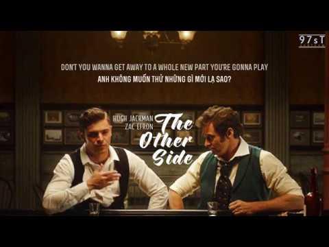 [97sT][Vietsub+Lyrics] Hugh Jackman & Zac Efron - The Other Side (The Greatest Showman OST)