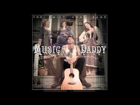 The Emily Anne Band - Music Daddy