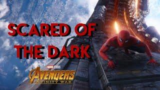 Avengers Infinity war- Scared Of The Dark