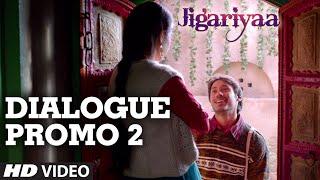 Jigariyaa - Dialogue Promo - 2
