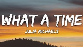 Julia Michaels   What A Time (Lyrics) Ft. Niall Horan