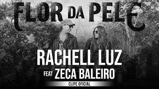 Rachell luz feat. Zeca Baleiro - Flor da Pele (clipe oficial)