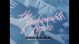 1950s WOMENS BEAUTY & FASHION FILM     WOMANS FIGURE AND POSTURE  THE FASHIONABLE FIGURE  62734