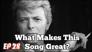 What Makes This Song Great? Ep.28 DAVID BOWIE