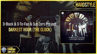 D-Block & S-Te-Fan & Sub Zero Project - Darkest Hour (The Clock) (Extended)