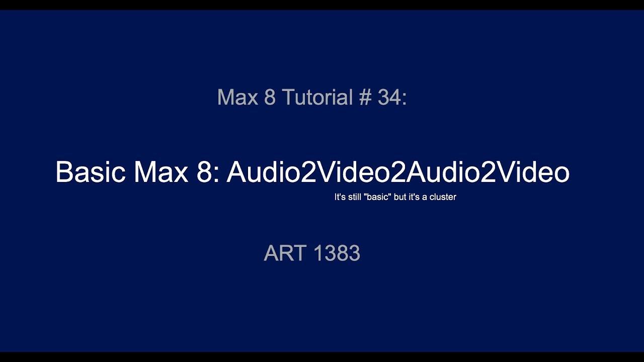Max 8 Tutorial #34: Video to Audio to VideoTo Audio To Video...