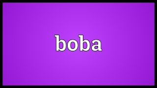Boba Meaning