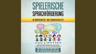 Kapitel 6.6 - Spielerische Sprachförderung im Kindergarten- Und Grundschulalter: Wie Sie die...