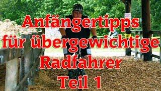 Anfängertipps Für übergewichtige Radfahrer Teil 1