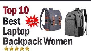 Best Laptop Backpack For Women 2019? Top 10 Best Laptop Backpack For Women