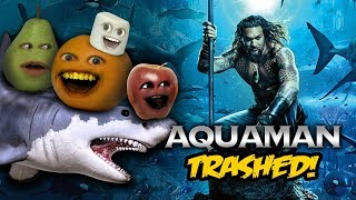 Aquaman Trailer TRASHED!!! (Annoying Orange)