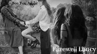 Farewell Laucy (See You Again- Lauren Jauregui&Lucy Vives)