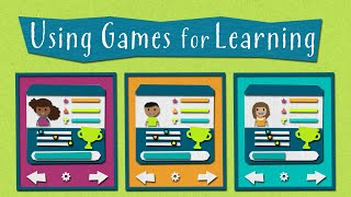 4 Ways to Use Games for Learning