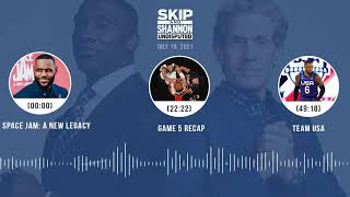 'Space Jam: A New Legacy,' NBA Finals Game 5 recap, Team USA | UNDISPUTED audio podcast (7.19.21)