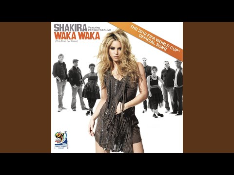 Waka Waka (This Time for Africa) (The Official 2010 FIFA World Cup) (TM) (Song)