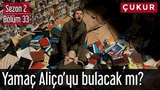 Çukur 2.Sezon 33.Bölüm   Yamaç Aliço'yu Bulacak Mı?