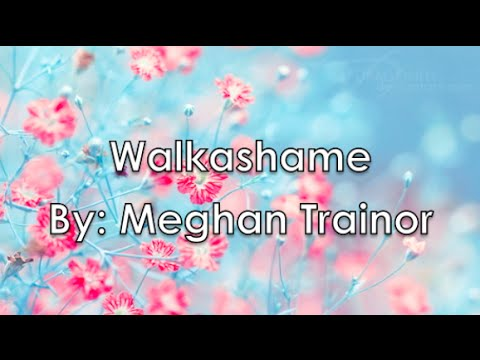 Walkashame - Meghan Trainor (Lyrics)
