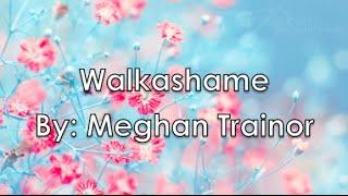 Walkashame - Meghan Trainor (Lyrics)