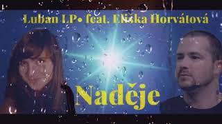 Video Luban LP• feat. Eliška Horvátová  —  Naděje