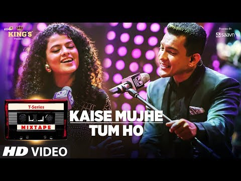 kaise mujhe tum ho song t series mixtape palak muchhal