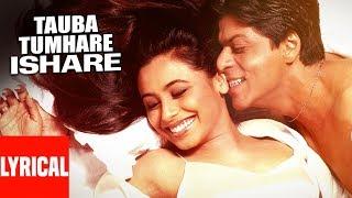 """Tauba Tumhare"" Lyrical Video | Chalte Chalte | Shah Rukh"