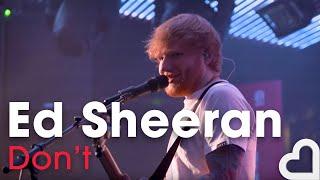 Ed Sheeran   Don't | Heart Live