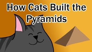 How Cats Built the Pyramids