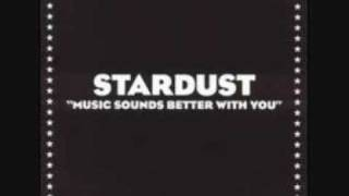 Stardust  Music Sounds Better With You(Bob Sinclar Remix)