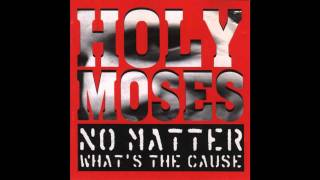 Holy Moses   Hate Is Just A 4 Letter Word
