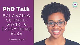 PhD Talk   Balancing School, Work, And Everything Else