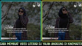 Cara Membuat Video Literasi Dengan Lagu Dj Yalan Versi Angklung Di Aplikasi Kinemaster