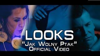 Looks - Jak Wolny Ptak