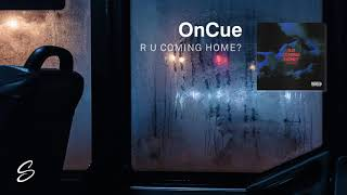 OnCue - R U Coming Home?